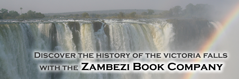 Zambezi Book Company - Specialists in the natural and human history of The Victoria Falls